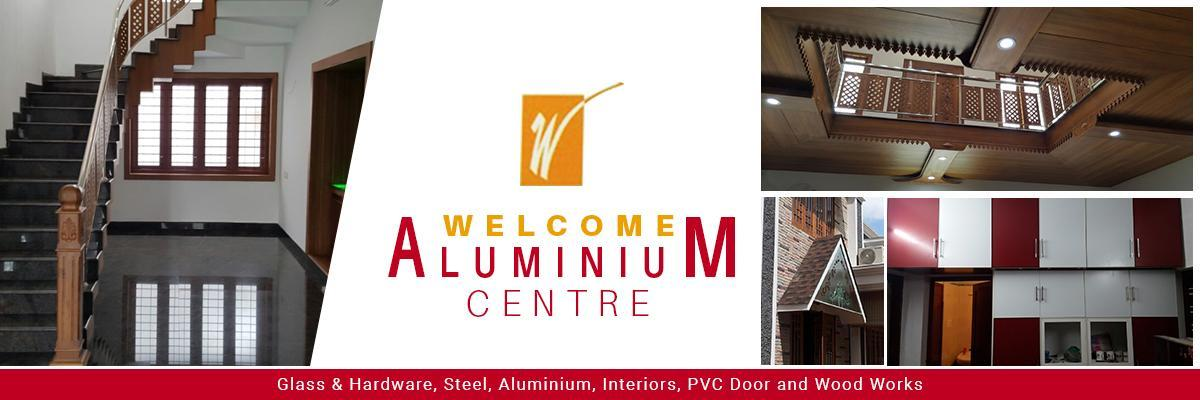 Welcome Aluminium Centre Chalakudy