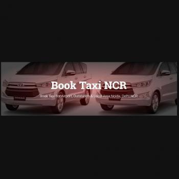 Book Taxi Ncr in Noida, Gautam Buddha Nagar